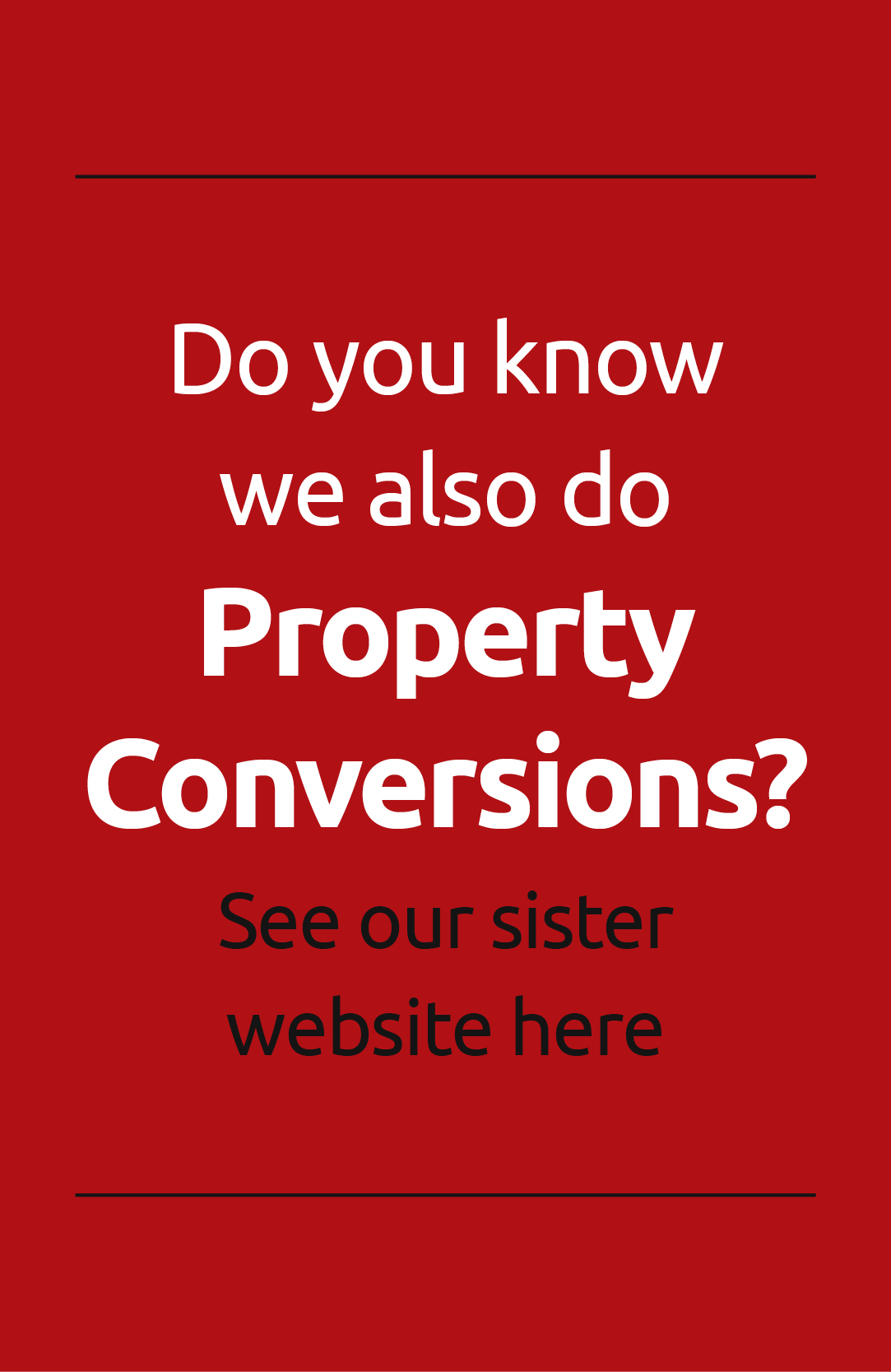 Do You Know We Also Do Property Conversions?